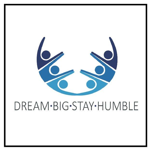Dream Big Stay Humble